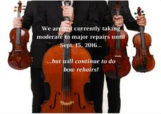 With the rental season upon us, we are not currently taking moderate to major repairs until September 15, 2016. But know that we WILL continue to do bow rehairs!