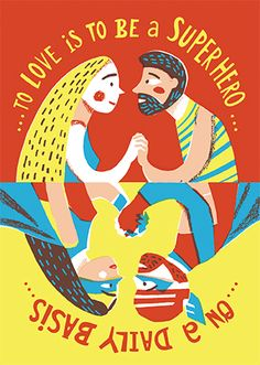 POSTCARD - To Love is to be a Super Hero by Sara Infante, via Behance