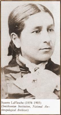 Susette Laflesche Tibbles, of the Ponca Omaha tribe in Nebraska.  Physician, writer, lecturer and interpreter.  Nebraska Hall of Fame