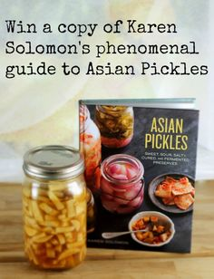 Asian Pickles by Karen Solomon: An Ode and a Giveaway - Phickle