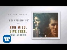 "for KING & COUNTRY - ""O God Forgive Us"" (Official Audio) - YouTube"