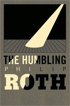"Milton Glaser's design for the cover of Philip Roth's ""The Humbling"". Banner Design, Layout Design, Print Design, Best Book Covers, Beautiful Book Covers, Milton Glaser, Buch Design, Cool Books, Graphic Design Posters"
