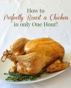 How to roast a chicken in only an hour! Often the most fuss-free methods are the best and that's exactly the case in learning how to roast a chicken easily and perfectly, every single time.