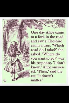 My favourite thought provoking quote from Alice's Adventures In Wonderland.. - Imgur