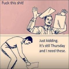 Only Thursday.