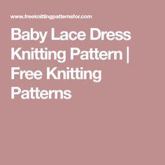 Baby Lace Dress Knitting Pattern | Free Knitting Patterns