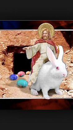 1000+ images about Blasphemy - Jesus v. Easter Bunny on ...Jesus Easter Eggs Meme