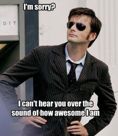 """Im sorry i don't know who this is but it's funny.-----> MY first thought. Then after watching 5 seasons of Doctor who in 2 months i am like """"YYEEEESSSS!!!!"""""""