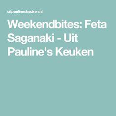 Weekendbites: Feta Saganaki - Uit Pauline's Keuken