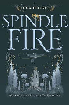 Spindle Fire (Spindle Fire A retelling of the classic fairy tale Sleeping Beauty, young adult readers will quickly become enamored with this fairy tale's updated plot. Ya Books, Great Books, Books To Read, Comic Books, Dance Books, Beautiful Book Covers, Books For Teens, Science Fiction, Pulp Fiction