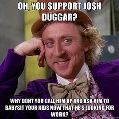 josh duggar memes - because this cant be pushed under the rug. Molesting is wrong.  Forgiveness is separate from Justice