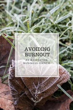 Avoiding Burnout As A Creative Business Owner — Wild Imagination