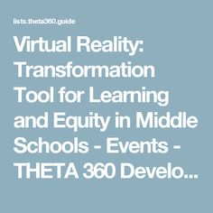 Virtual Reality: Transformation Tool for Learning and Equity in Middle Schools - Events - THETA 360 Developer