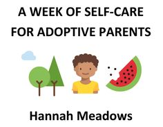 Sign up for my newsletter, containing  resources and self-care advice for adoptive parents, and get a free self-care guide.