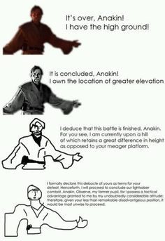 i have the high ground!