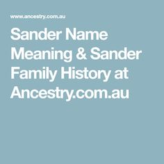 Sander Name Meaning & Sander Family History at Ancestry.com.au