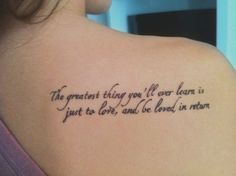 the greatest thing you'll ever learn is to love and be loved in return tattoos - Google Search