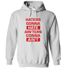 Haters Gonna Hate A inters Gonna Aint special. This Haters Gonna Hate A inters Gonna Aint ( $allstyle$ ) is one of our favorites, it won't be around forever so order yours here today! The graphic is printed on a quality, preshrunk cotton t shirt you will love, satisfaction guaranteed. It would make a great addition to your wardrobe, or buy it as a gift for friends and family. Look no further... your new favorite Haters Gonna Hate A inters Gonna Aint t shirt is waiting! #Haters #Gonna #Hate..