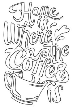"""Where the Coffee Is"" Here's what really makes a home. Downloads as a PDF. Use pattern transfer paper to trace design for hand-stitching. - UTH6653 (Hand Embroidery) 00485000-070213-0859-4"