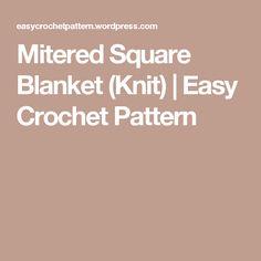 Mitered Square Blanket (Knit) | Easy Crochet Pattern