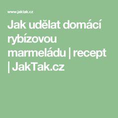 Jak udělat domácí rybízovou marmeládu   recept   JakTak.cz