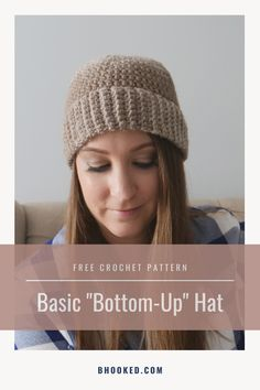 If you're looking for a crochet hat pattern that's versatile, easy to crochet and has a neater looking band, you're in the right place. The Basic Bottom-Up Crochet Hat here at B.Hooked is great for donating, gifting and of course, just because.  #BHooked #Crochet #FreeCrochetPattern