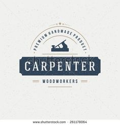 Carpenter Design Element in Vintage Style for Logotype, Label, Badge, T-shirts and other design. Carpentry Retro vector illustration. - stock vector