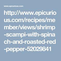http://www.epicurious.com/recipes/member/views/shrimp-scampi-with-spinach-and-roasted-red-pepper-52029841