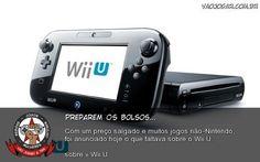 Preparem Os Bolsos... - Com um preço salgado e muitos jogos não-Nintendo, foi anunciado hoje o que faltava sobre o Wii U.