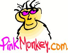 """Pink Monkey.com is a """"G"""" rated study resource for junior high, high school, college students, teachers and home schoolers. What does PinkMonkey offer you? The World's largest library of free online Literature Summaries, with over 460 Study Guides / Book Notes / Chapter Summaries online currently, and so much more."""