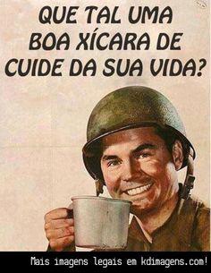 Que tal uma boa xícara de cuide da sua vida?