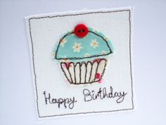 Cupcake Birthday Card - Machine Embroidered Birthday Card