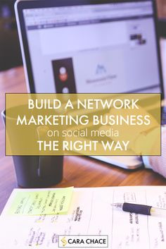 Build A Network Marketing Business On Social Media - The Right Way!