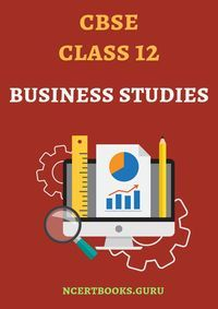 CBSE Class 12 Business Studies Notes – PDF Free Download | Business