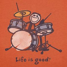 Life Is Good...Drums