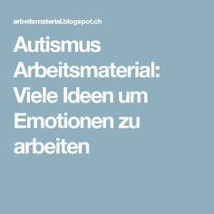 Autismus Arbeitsmaterial: Viele Ideen um Emotionen zu arbeiten