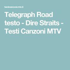 Telegraph Road  testo  - Dire Straits - Testi Canzoni MTV