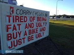 Tired Of Being Fat & Ugly? Buy a bike and just be ugly