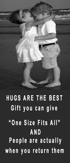 Hugs are so comforting on matter how old you are. Give one away today you have plenty to share