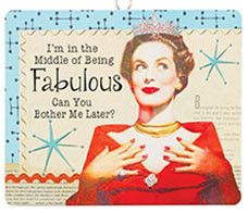 I'm in the Middle of Being Fabulous Can You Bother Me Later? Retro Sign