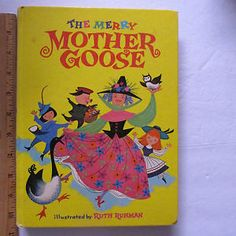 The Merry Mother Goose, Illustrated by Ruth Ruhman, U.S., 1968.  Here Mother Goose has both her goose and her owl with her.