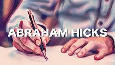 Abraham Hicks - Have Fun Writing Your Movie and Watching it Unfold (2016) - YouTube