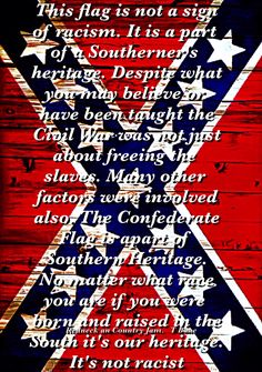 Southern Heritage Not Hate and too many forget that the North had one of the largest slave plantations in the nation in New York & slavery was rampant in the North too. How easy history is manipulated & accepted by the uninformed