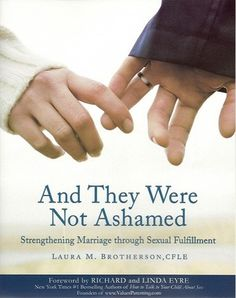 And They Were Not Ashamed: Strengthening Marriage through Sexual Fulfillment. Honestly, a must read for any LDS couple, even if you think you're fine. Saving A Marriage, Happy Marriage, Marriage Advice, Sexless Marriage, Toxic Relationships, Healthy Relationships, Lds Books, Physical Intimacy, Intimacy Issues