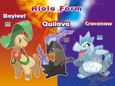 Bayleef Quilava and Croconaw Alola Form by badafra