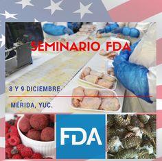 Conozca Leyes, Normas y Reglamento que aplican a la Industria de Alimentos en los EEUU por parte de la FDA en la Ciudad de Mérida, Yuc. http://www.sica-alimentos.net/seminario-fda