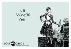 Is It Wine:30 Yet?