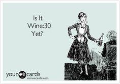 Is It Wine:30 Yet?