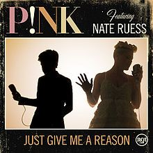 Just Give Me A Reason - P!nk ft. Nate Ruess (2013)