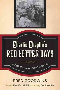 Charlie Chaplin's Letter Days: At Work With the Comic Genius